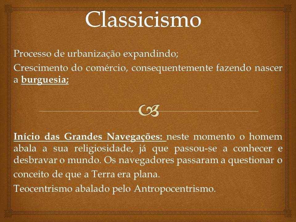 Classicismo Processo de urbanização expandindo;
