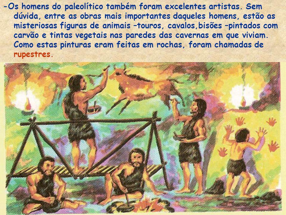 -Os homens do paleolítico também foram excelentes artistas