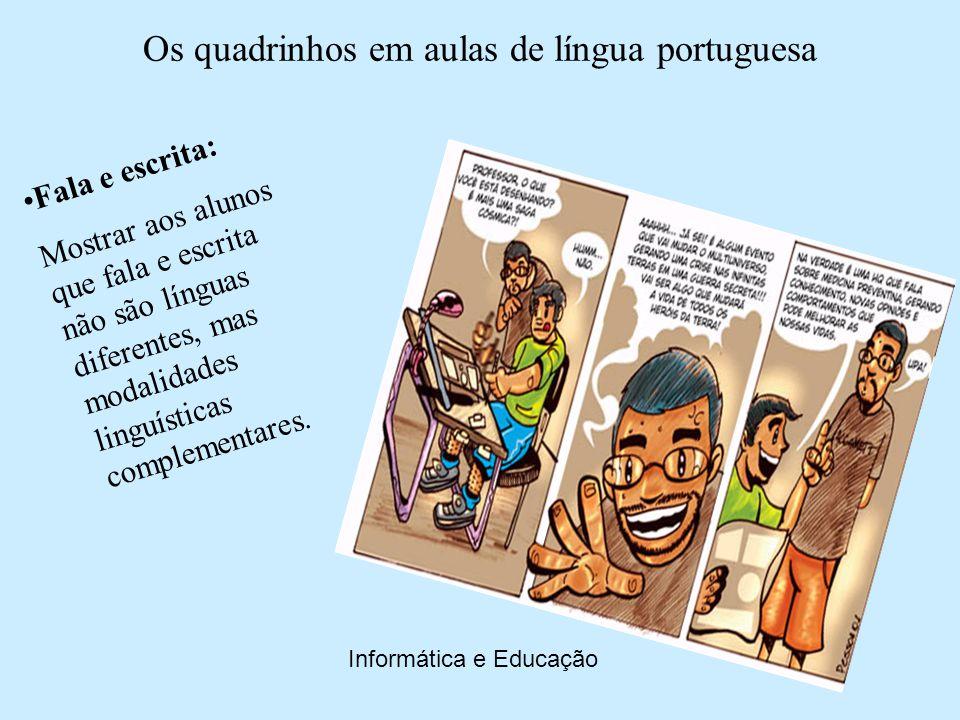 Fala e escrita: Mostrar aos alunos que fala e escrita não são línguas diferentes, mas modalidades linguísticas complementares.