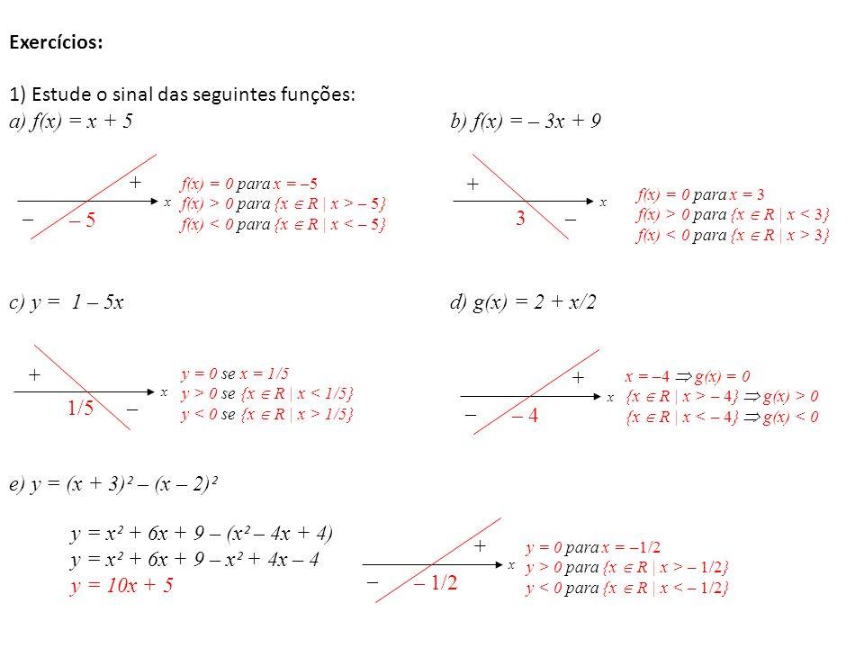 1) Estude o sinal das seguintes funções: