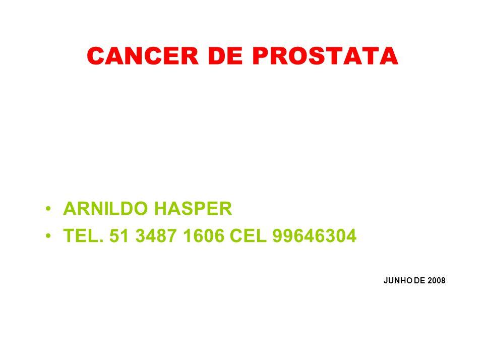 CANCER DE PROSTATA ARNILDO HASPER TEL. 51 3487 1606 CEL 99646304