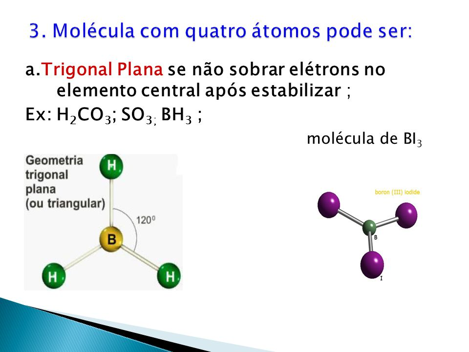 3. Molécula com quatro átomos pode ser: