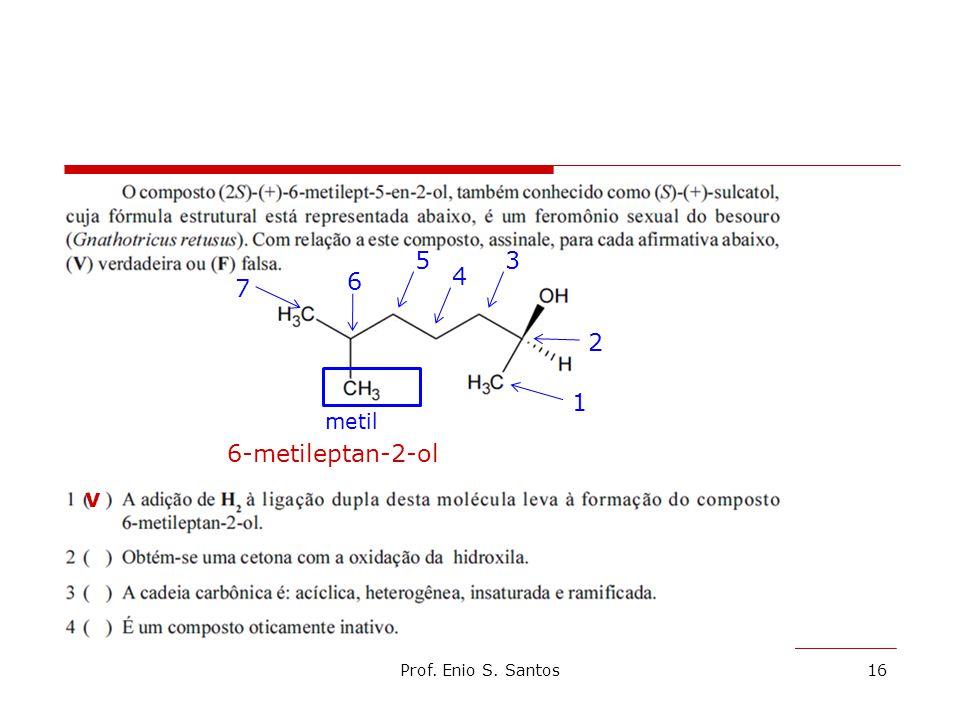 5 3 6 4 7 2 1 metil 6-metileptan-2-ol v Prof. Enio S. Santos