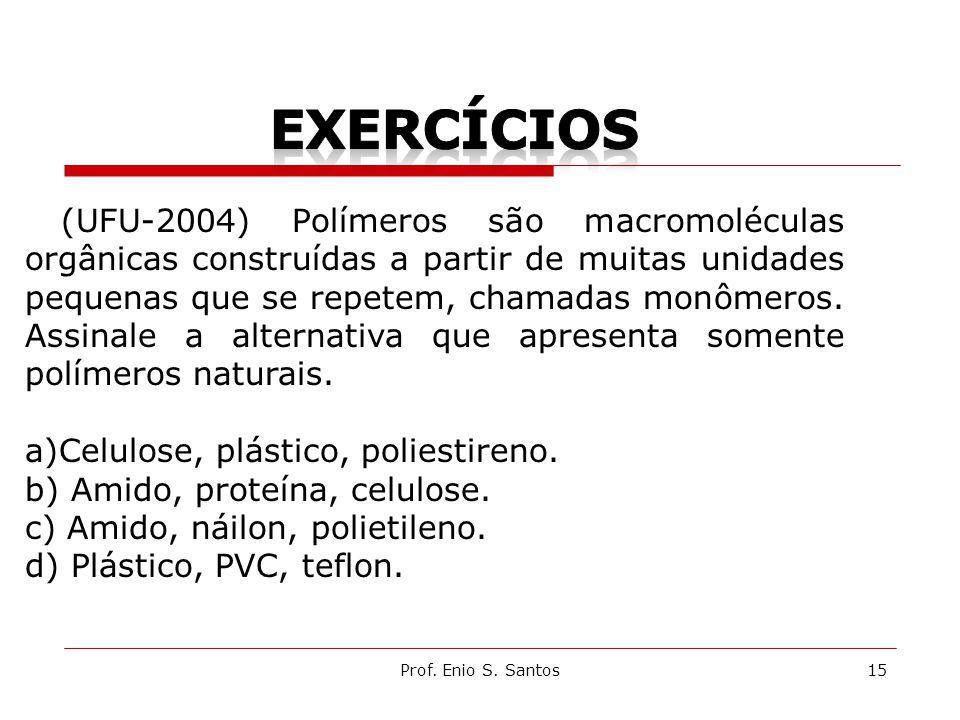 Exercícios Celulose, plástico, poliestireno.