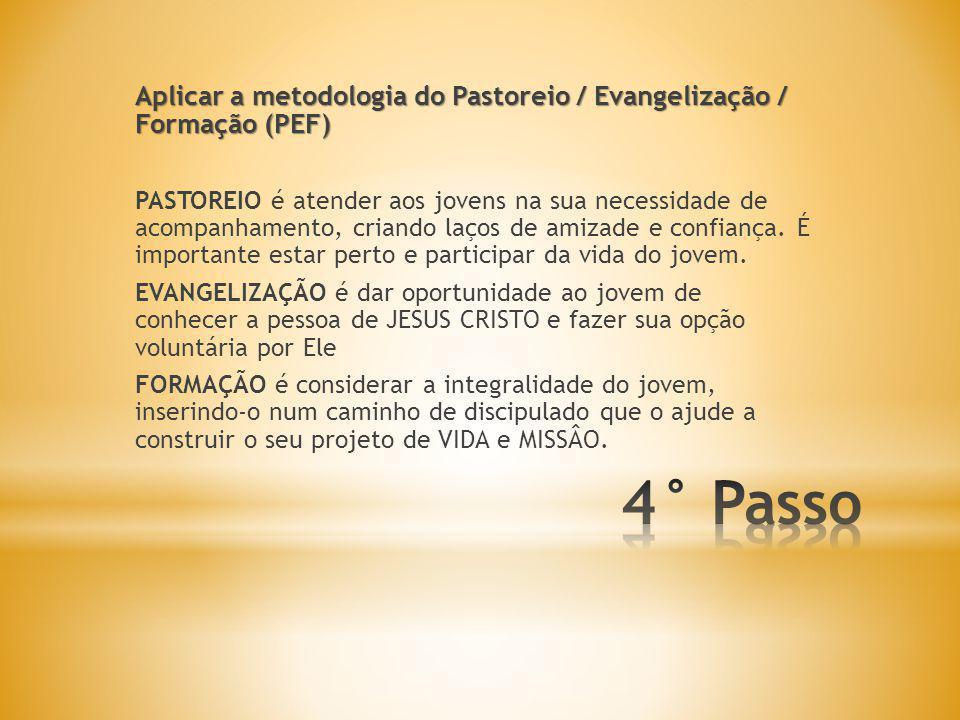 Aplicar a metodologia do Pastoreio / Evangelização / Formação (PEF)