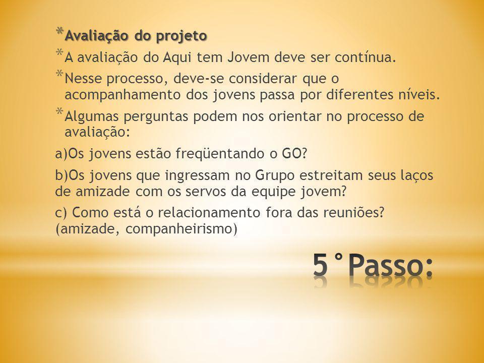5°Passo: Avaliação do projeto