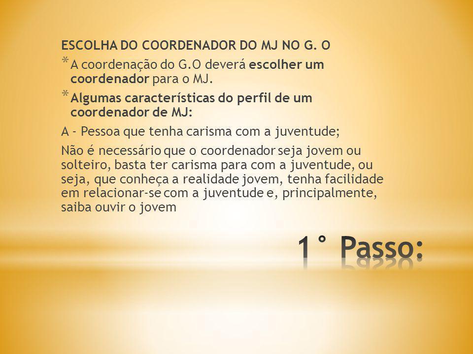 1° Passo: ESCOLHA DO COORDENADOR DO MJ NO G. O