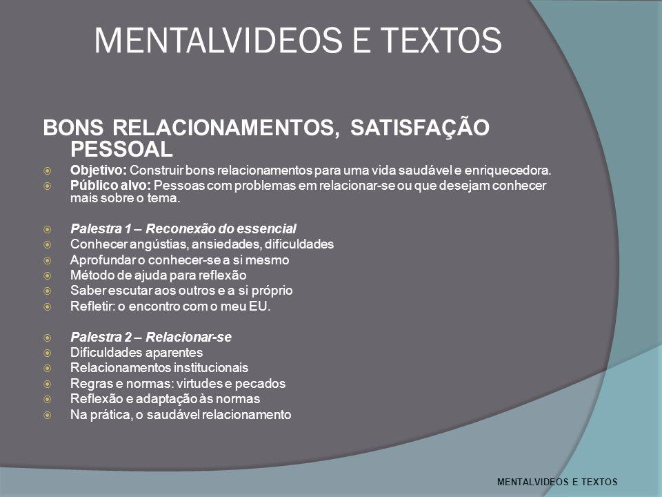 MENTALVIDEOS E TEXTOS BONS RELACIONAMENTOS, SATISFAÇÃO PESSOAL