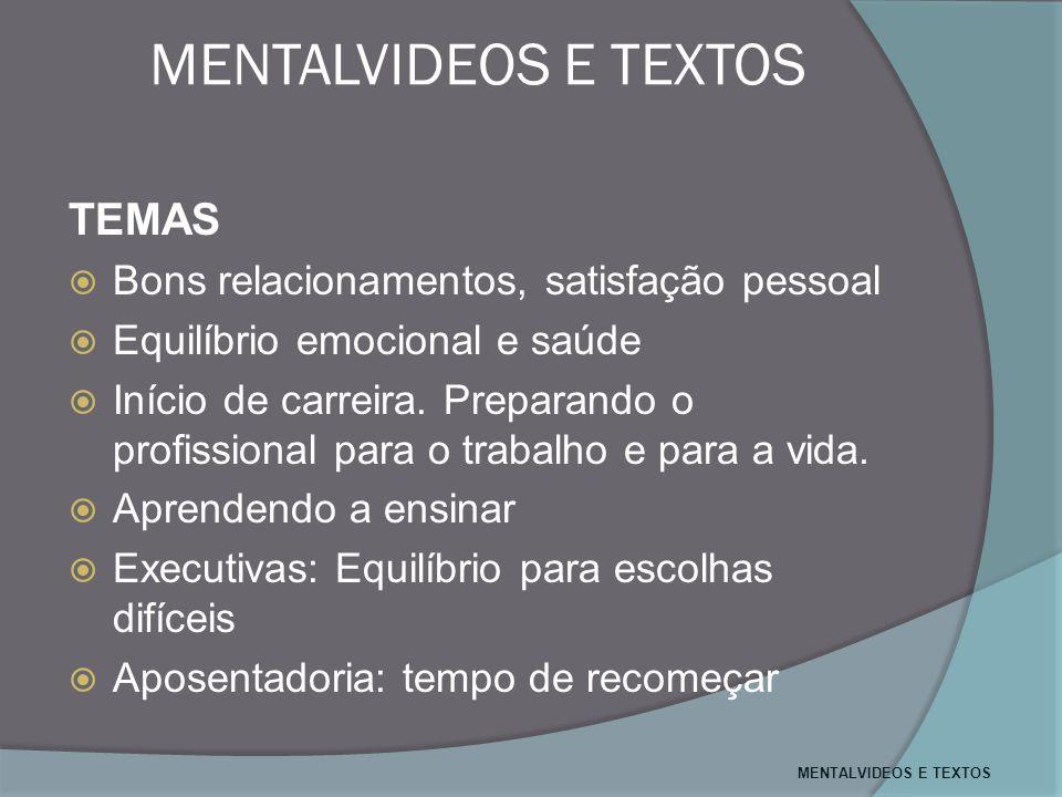 MENTALVIDEOS E TEXTOS TEMAS Bons relacionamentos, satisfação pessoal