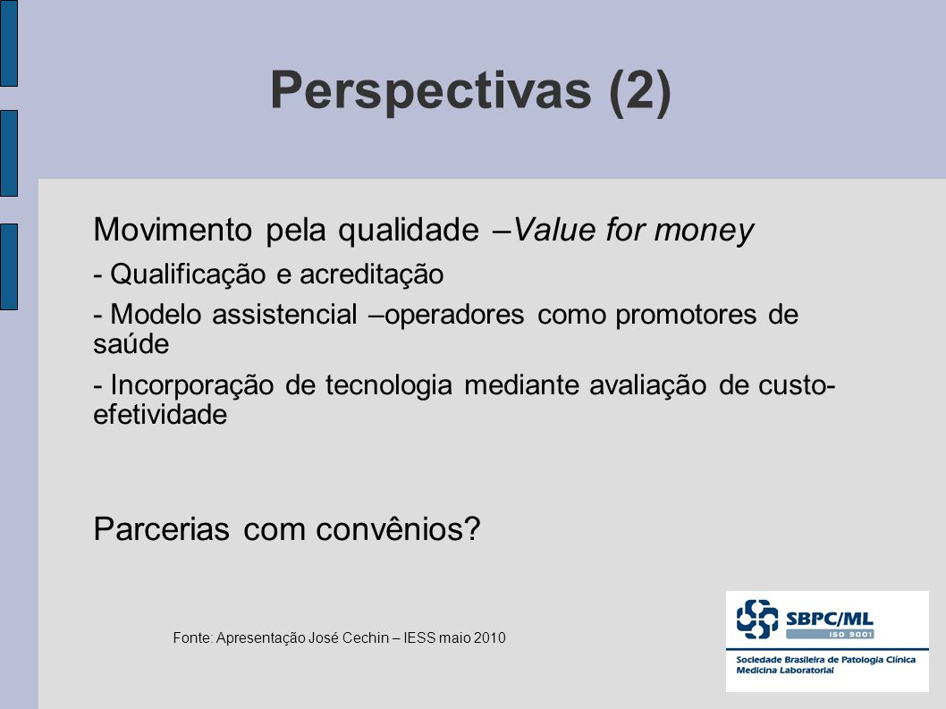 Perspectivas (2) Movimento pela qualidade –Value for money
