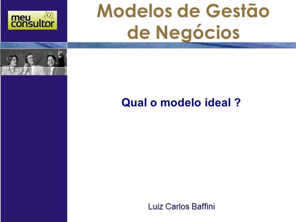 Qual o modelo ideal Luiz Carlos Baffini