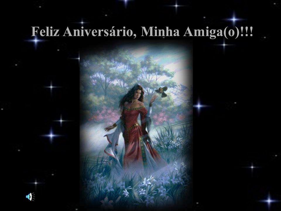 Feliz Aniversário, Minha Amiga(o)!!!