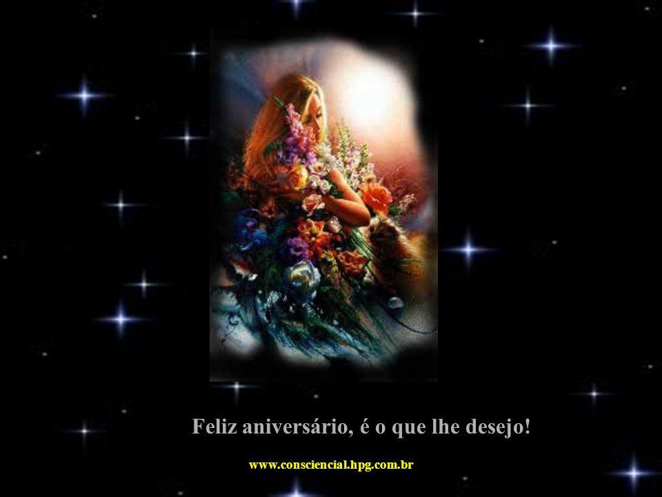 Feliz aniversário, é o que lhe desejo!