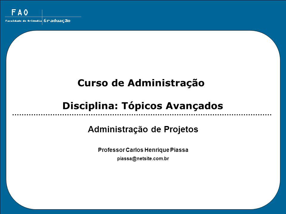 Curso de Administração Disciplina: Tópicos Avançados