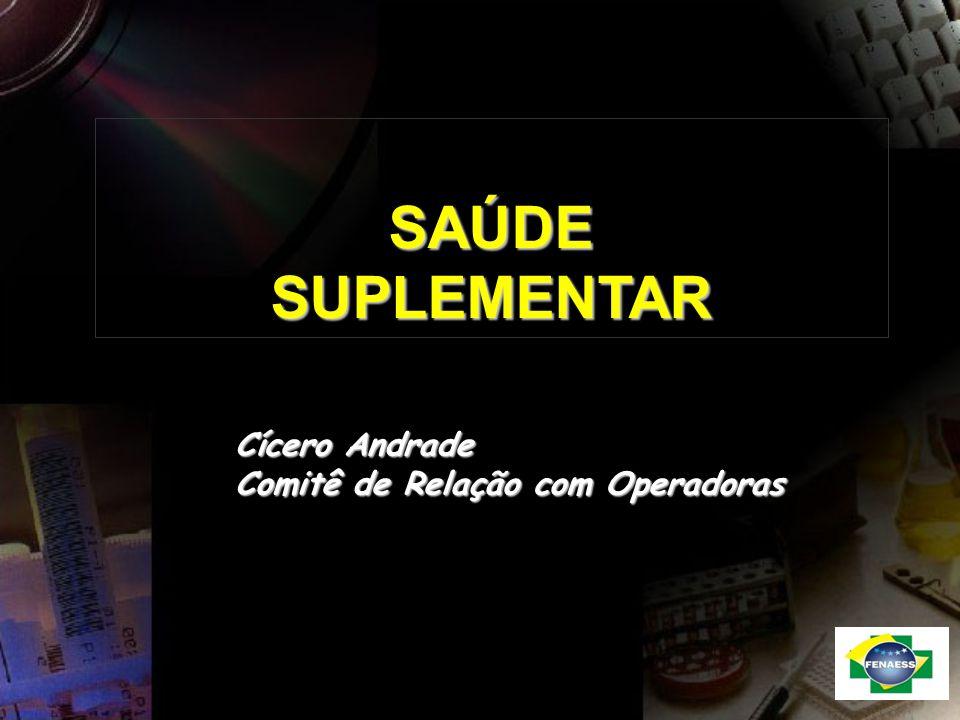 SAÚDE SUPLEMENTAR Cícero Andrade Comitê de Relação com Operadoras