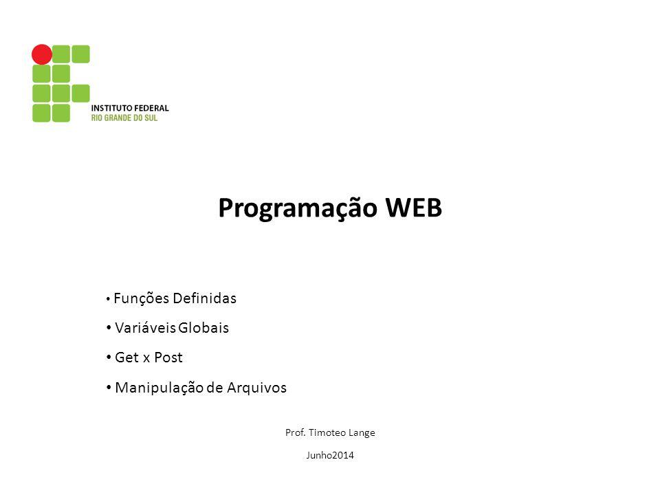 Programação WEB Variáveis Globais Get x Post Manipulação de Arquivos