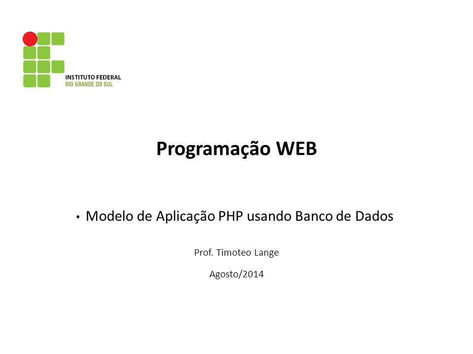 Programação WEB Modelo de Aplicação PHP usando Banco de Dados