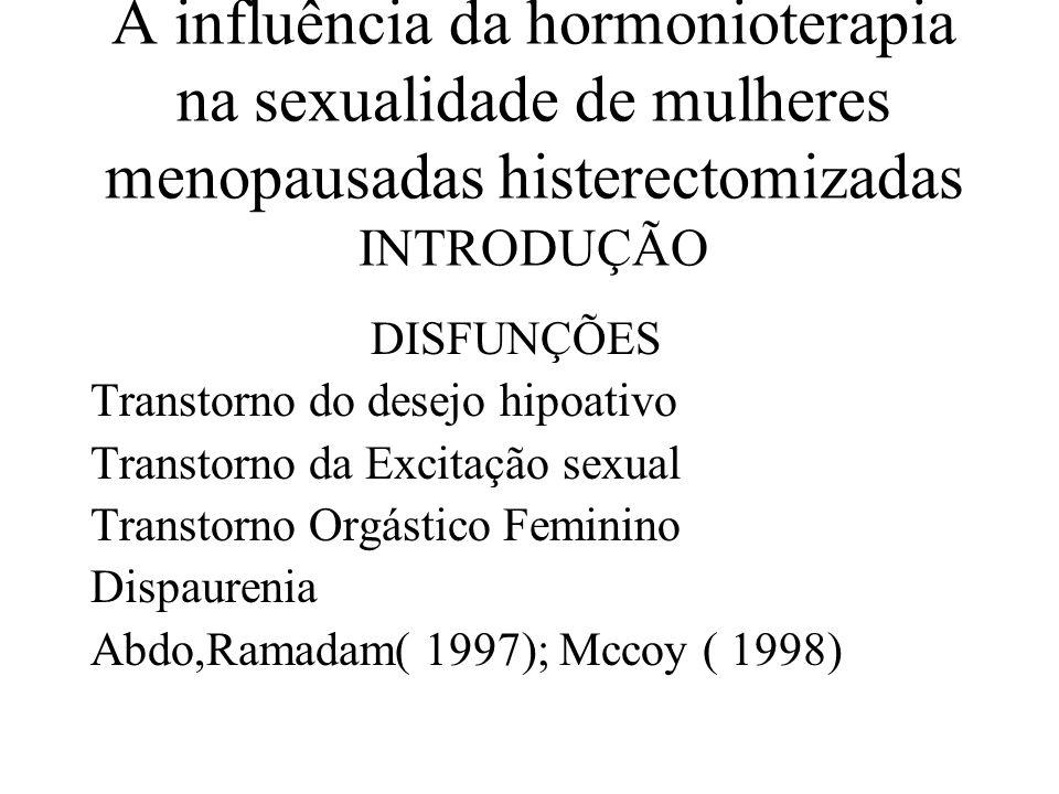 A influência da hormonioterapia na sexualidade de mulheres menopausadas histerectomizadas INTRODUÇÃO