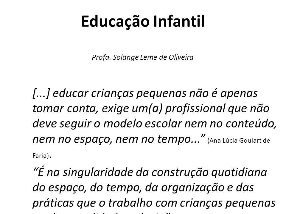 Educação Infantil Profa. Solange Leme de Oliveira