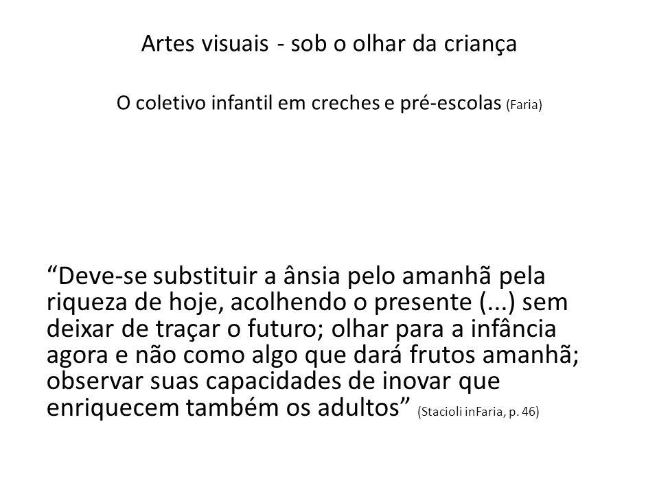 Artes visuais - sob o olhar da criança O coletivo infantil em creches e pré-escolas (Faria)