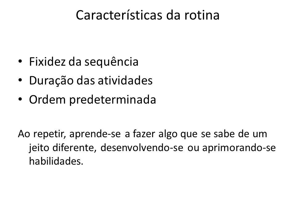 Características da rotina