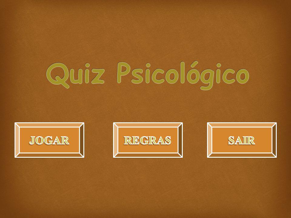 Quiz Psicológico JOGAR REGRAS SAIR