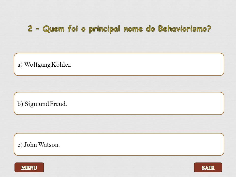 2 – Quem foi o principal nome do Behaviorismo