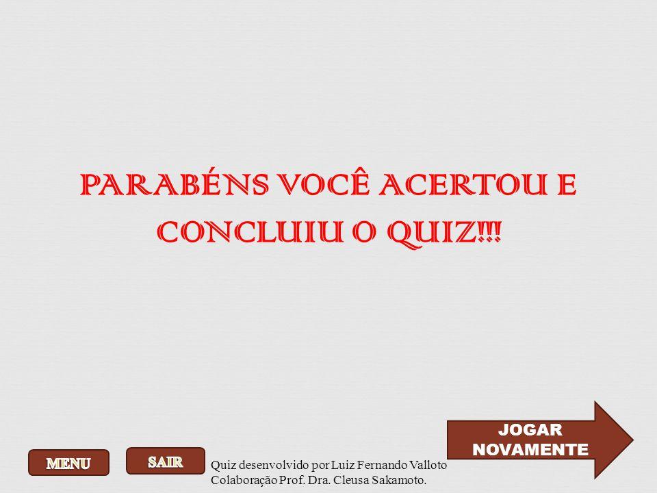 PARABÉNS VOCÊ ACERTOU E CONCLUIU O QUIZ!!!