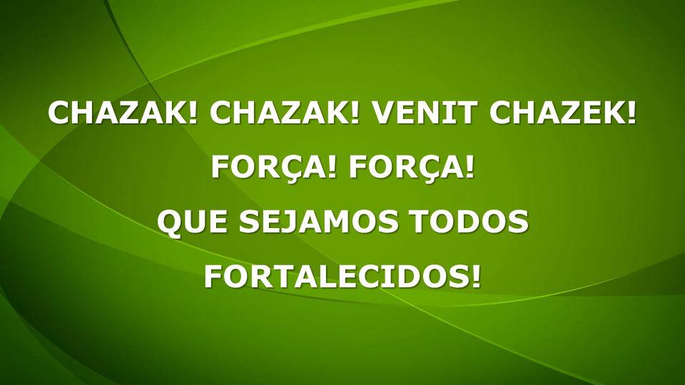 CHAZAK! CHAZAK! VENIT CHAZEK!