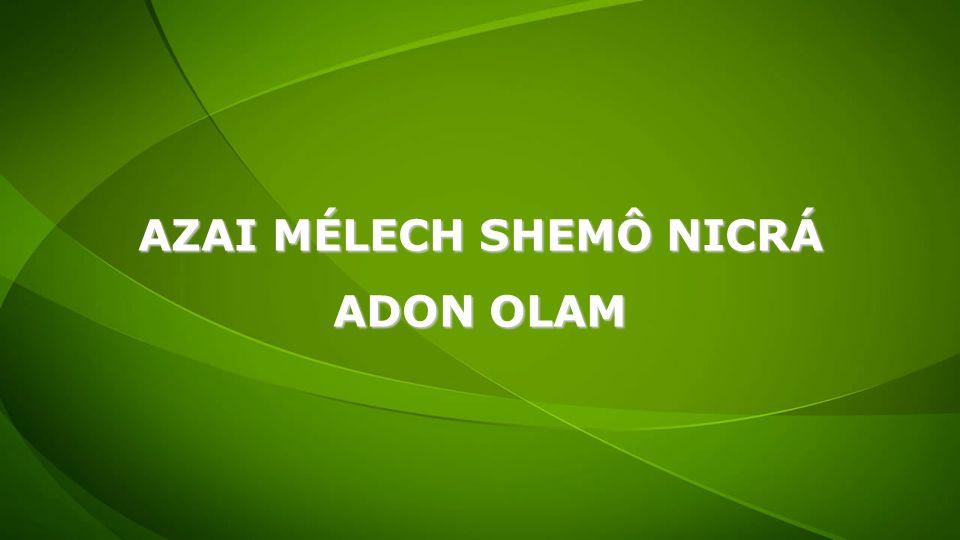 AZAI MÉLECH SHEMÔ NICRÁ