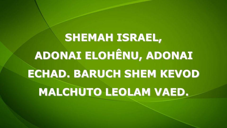 ECHAD. BARUCH SHEM KEVOD
