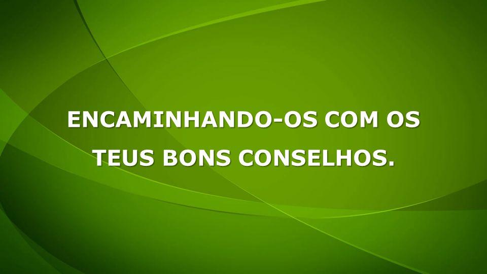 ENCAMINHANDO-OS COM OS