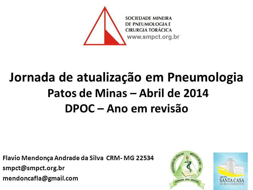 www.smpct.org.br Jornada de atualização em Pneumologia Patos de Minas – Abril de 2014 DPOC – Ano em revisão.