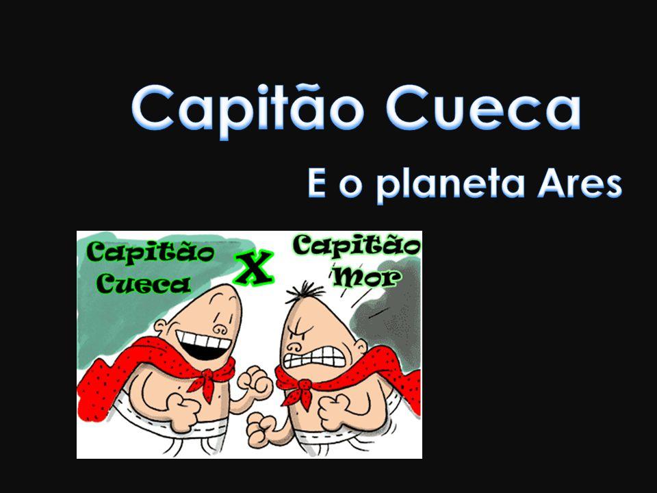 Capitão Cueca E o planeta Ares