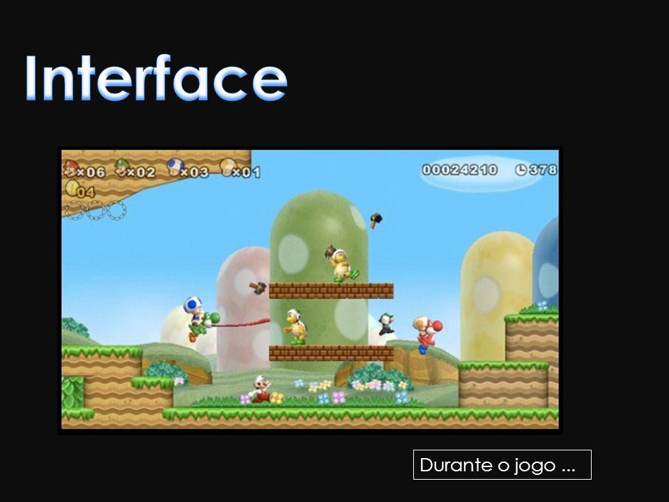 Interface Durante o jogo ...