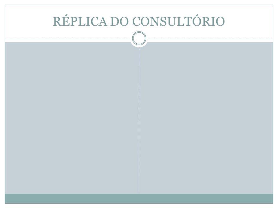 RÉPLICA DO CONSULTÓRIO