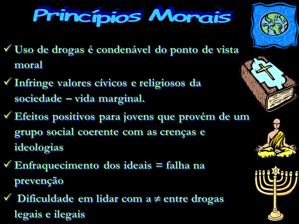 Princípios Morais Uso de drogas é condenável do ponto de vista moral