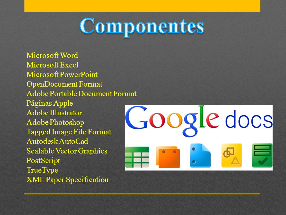 Componentes Microsoft Word Microsoft Excel Microsoft PowerPoint