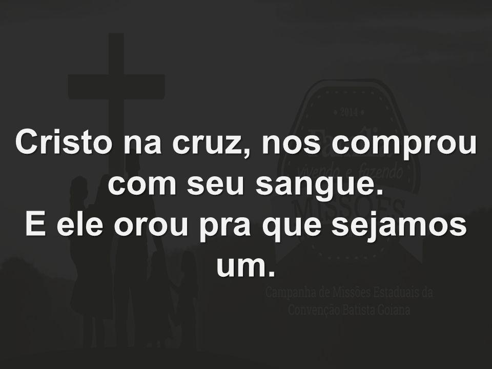 Cristo na cruz, nos comprou com seu sangue.