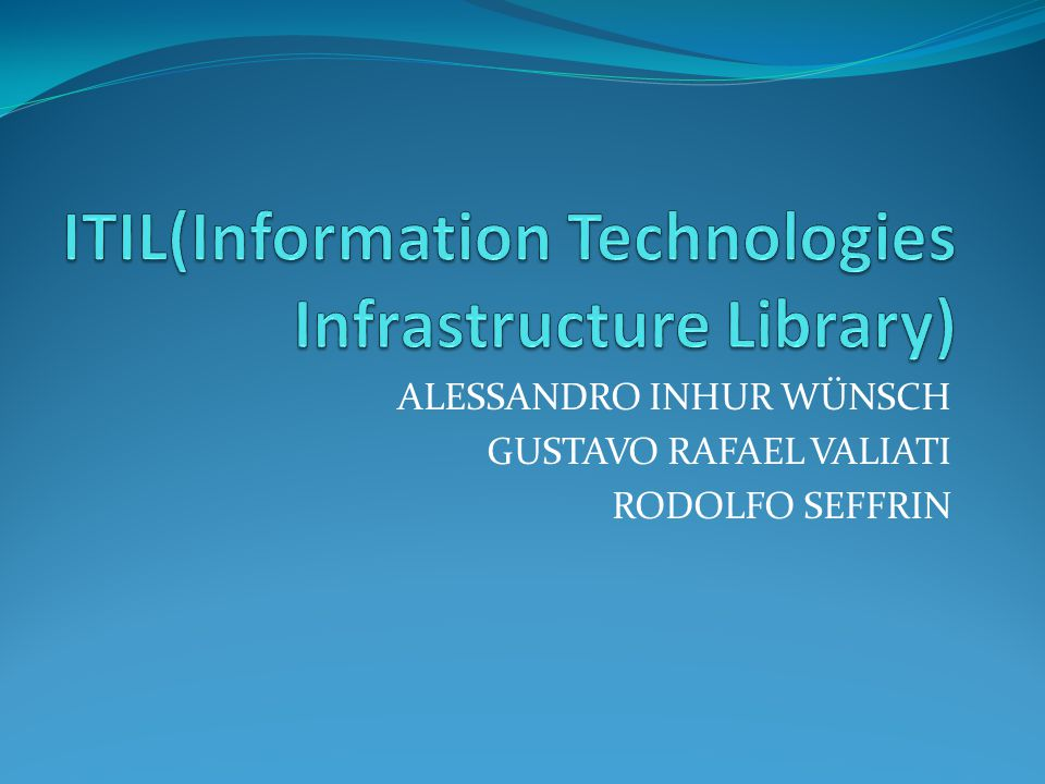 ITIL(Information Technologies Infrastructure Library)