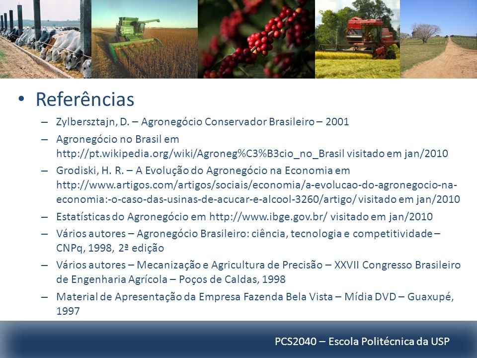 Referências Zylbersztajn, D. – Agronegócio Conservador Brasileiro – 2001.