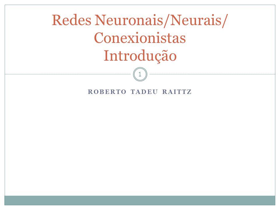 Redes Neuronais/Neurais/ Conexionistas Introdução