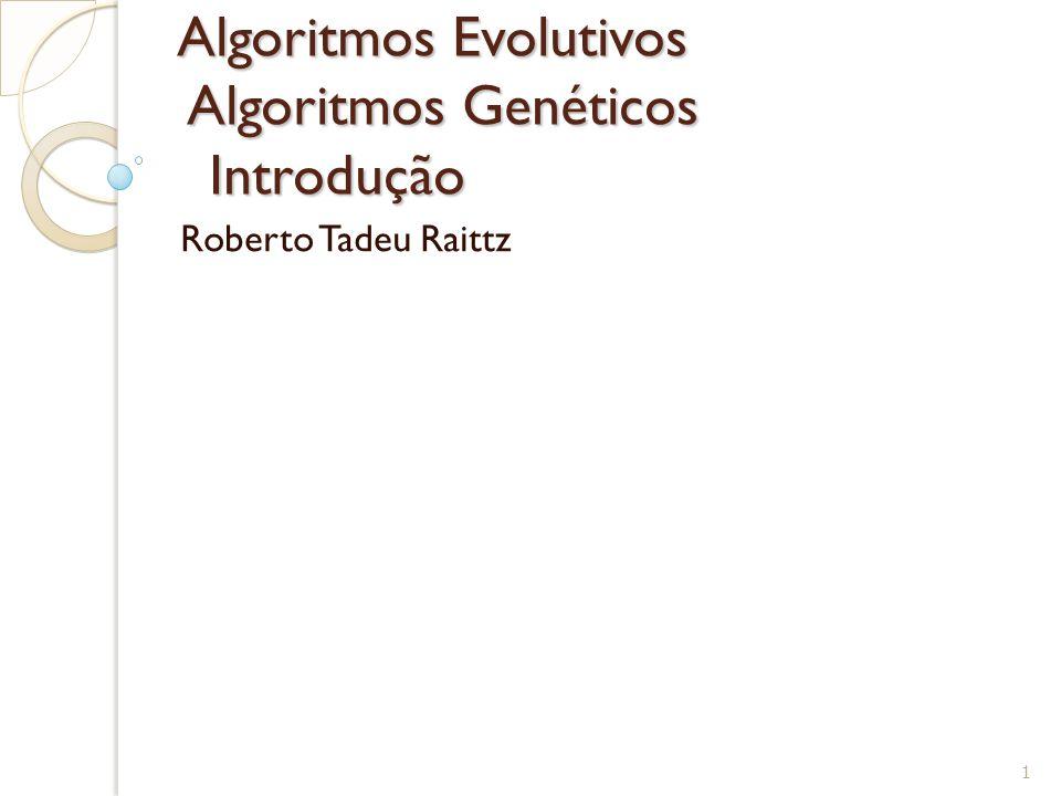 Algoritmos Evolutivos Algoritmos Genéticos Introdução