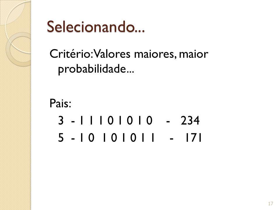 Selecionando... Critério: Valores maiores, maior probabilidade...
