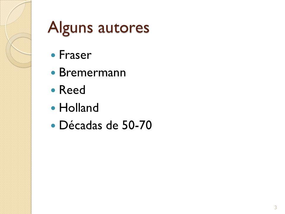 Alguns autores Fraser Bremermann Reed Holland Décadas de 50-70