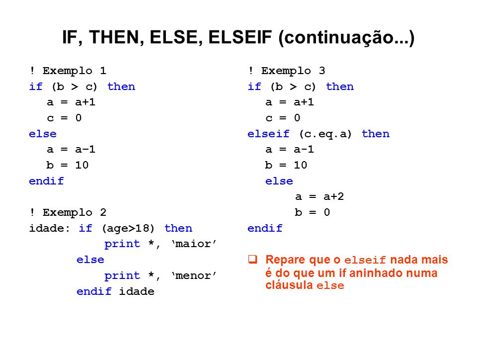 IF, THEN, ELSE, ELSEIF (continuação...)