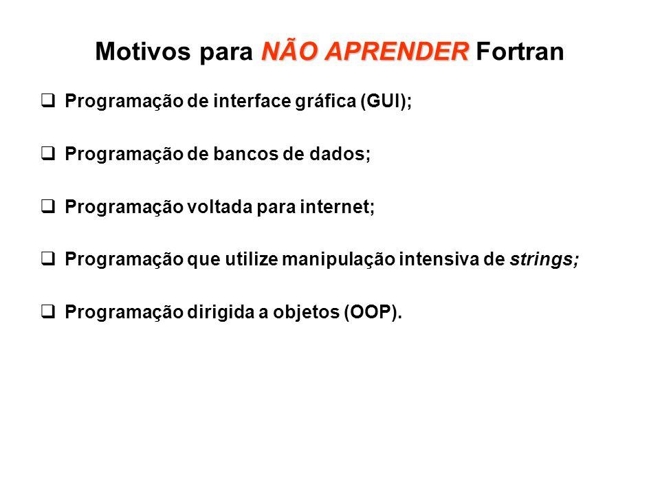 Motivos para NÃO APRENDER Fortran