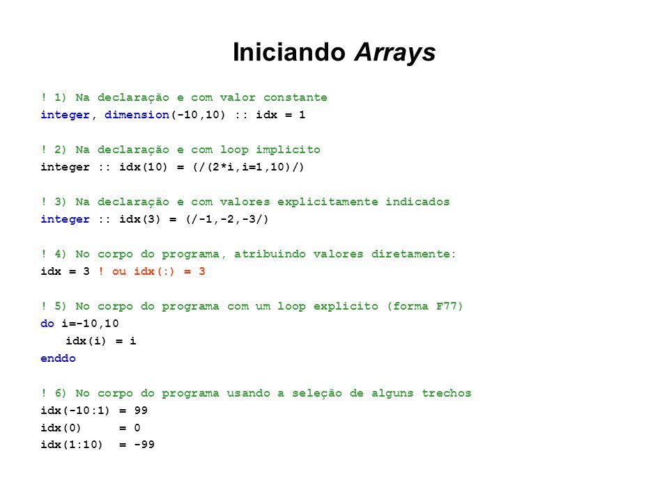 Iniciando Arrays ! 1) Na declaração e com valor constante