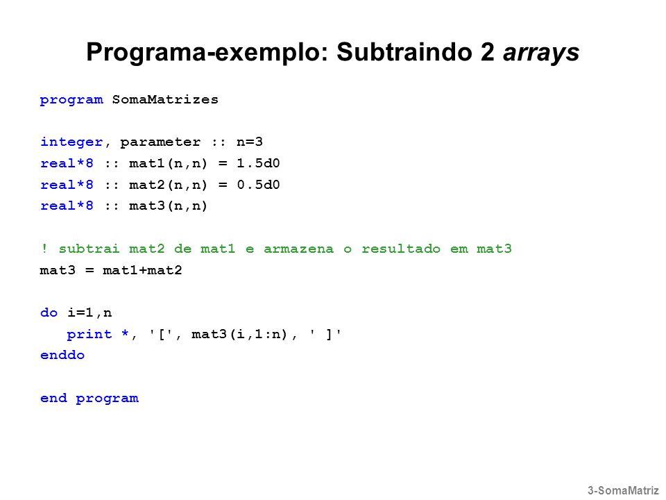 Programa-exemplo: Subtraindo 2 arrays