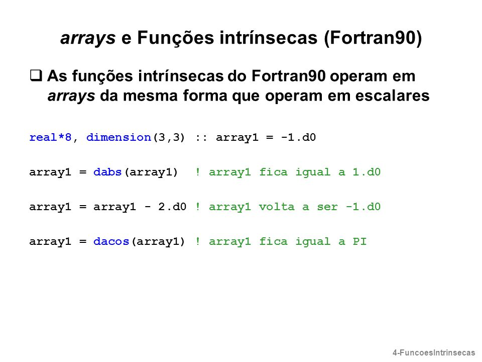 arrays e Funções intrínsecas (Fortran90)